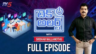 Tech Alert Full Episode  With Sridhar Nallamothu | 05th October 2019 | TV5 Tech Alert