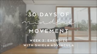 Day 15: Energize with Shiela Advincula - 30 Days of Mindful Movement