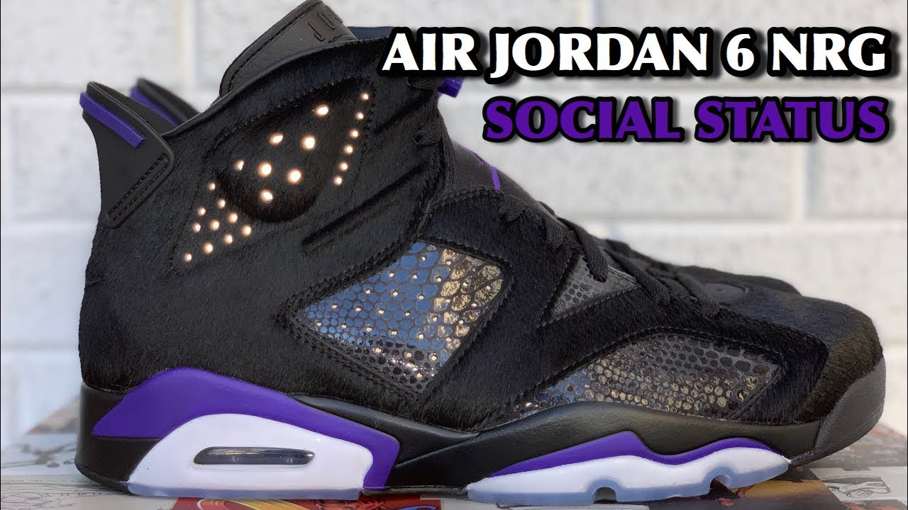 AIR JORDAN 6 NRG - SOCIAL STATUS - YouTube