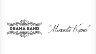 Drama Band - Mencinta Kamu (Official Lyrics Video).