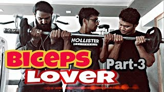 Biceps Lover Part-3 | by Asad Khan | AsaD's WorlD