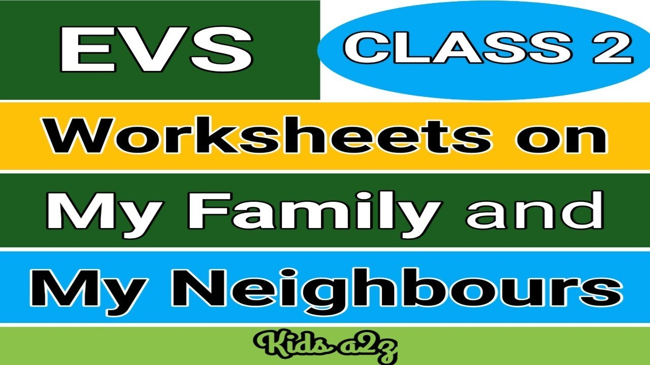EVS Worksheet for Class 2   Class 2 EVS Worksheet   My Family and My  Neighbours - YouTube [ 720 x 1280 Pixel ]
