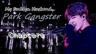 *Read Description* (Jimin FF) My Sudden Husband, Park Gangster | Chapters 1; Stranger Man |