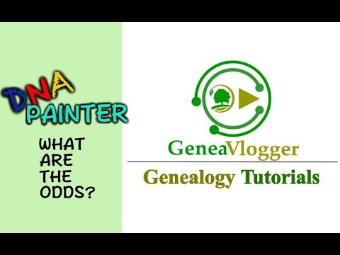 DNA Painter Tool What Are The Odds (WATO) - Genealogy Tutorial
