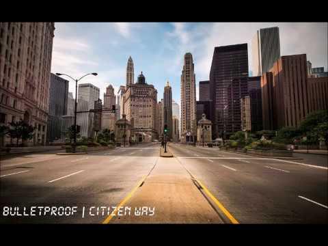 Bulletproof | Citizen Way