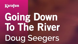Karaoke Going Down To The River - Doug Seegers *