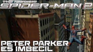 The Amazing Spiderman 2 || Peter Parker es imbécil
