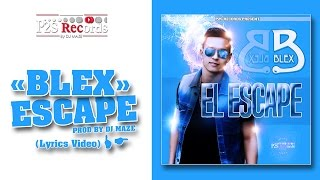 Blex ft. Dj Maze - El Escape Remix (Lyrics video)