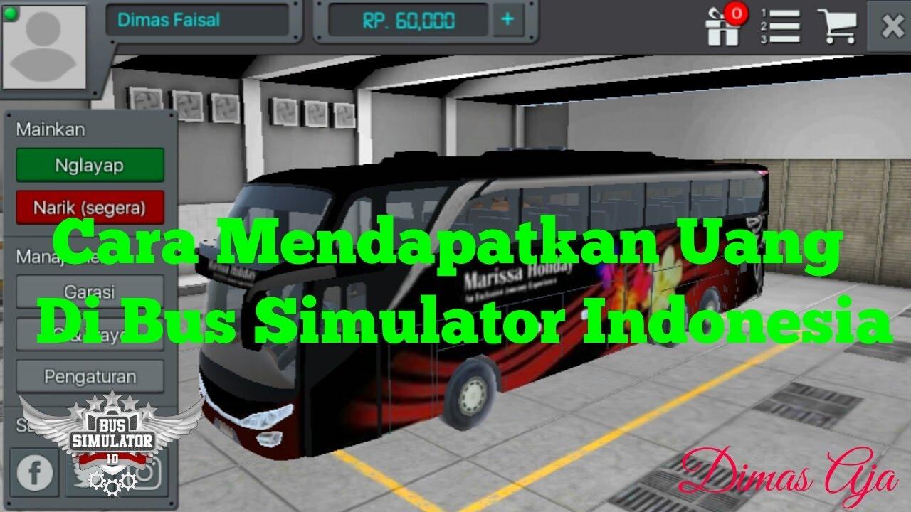 Tutorial Cara Mendapatkan Uang Di Bus Simulator Indonesia Youtube