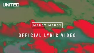 Mercy Mercy Lyric Video - Hillsong United