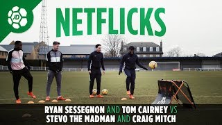 Ryan Sessegnon & Tom Cairney Vs Stevo The Madman & Craig Mitch - Netflicks Challenge