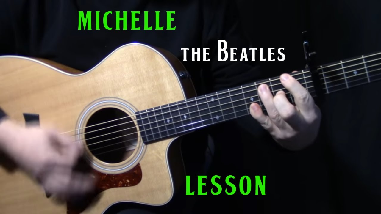 how to play michelle on guitar by the beatles paul mccartney acoustic guitar lesson. Black Bedroom Furniture Sets. Home Design Ideas