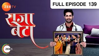 Rajaa Betaa - राजा बेटा | Hindi TV Serial | Full Ep 139 | Zee TV