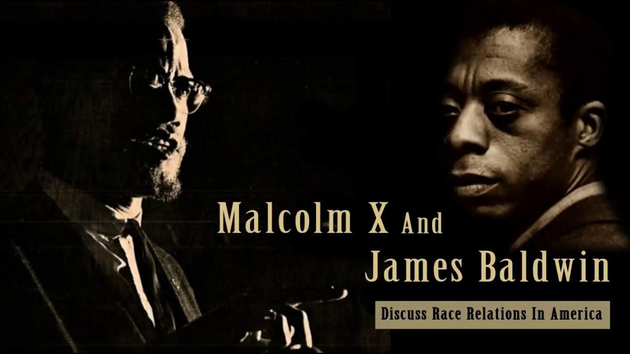 MALCOLM X & JAMES BALDWIN DISCUSS RACE RELATIONS IN AMERICA