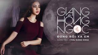 Đừng Rời Xa Em - Giang Hồng Ngọc (Official Audio)