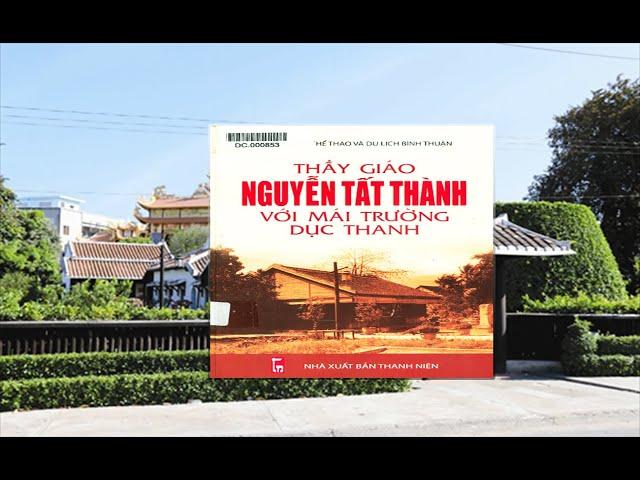 Thầy giáo Nguyễn Tất Thành với mái trường Dục Thanh