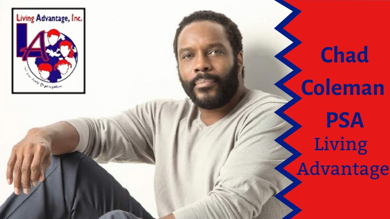 """""""The Wire"""" and """"The Walking Dead"""" Star Chad L. Coleman Advocates for Living Advantage Inc."""