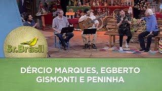 Sr. Brasil   Dércio Marques, Egberto Gismonti e Peninha