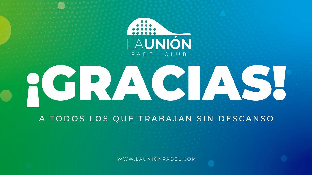 A todos los que trabajan sin descanso | Club Padel La Unión
