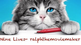 Video NINE LIVES- ralphthemoviemaker download MP3, 3GP, MP4, WEBM, AVI, FLV Januari 2018