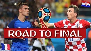 FRANCE VS CROATIA : ROAD TO FINAL WORLDCUP 2018