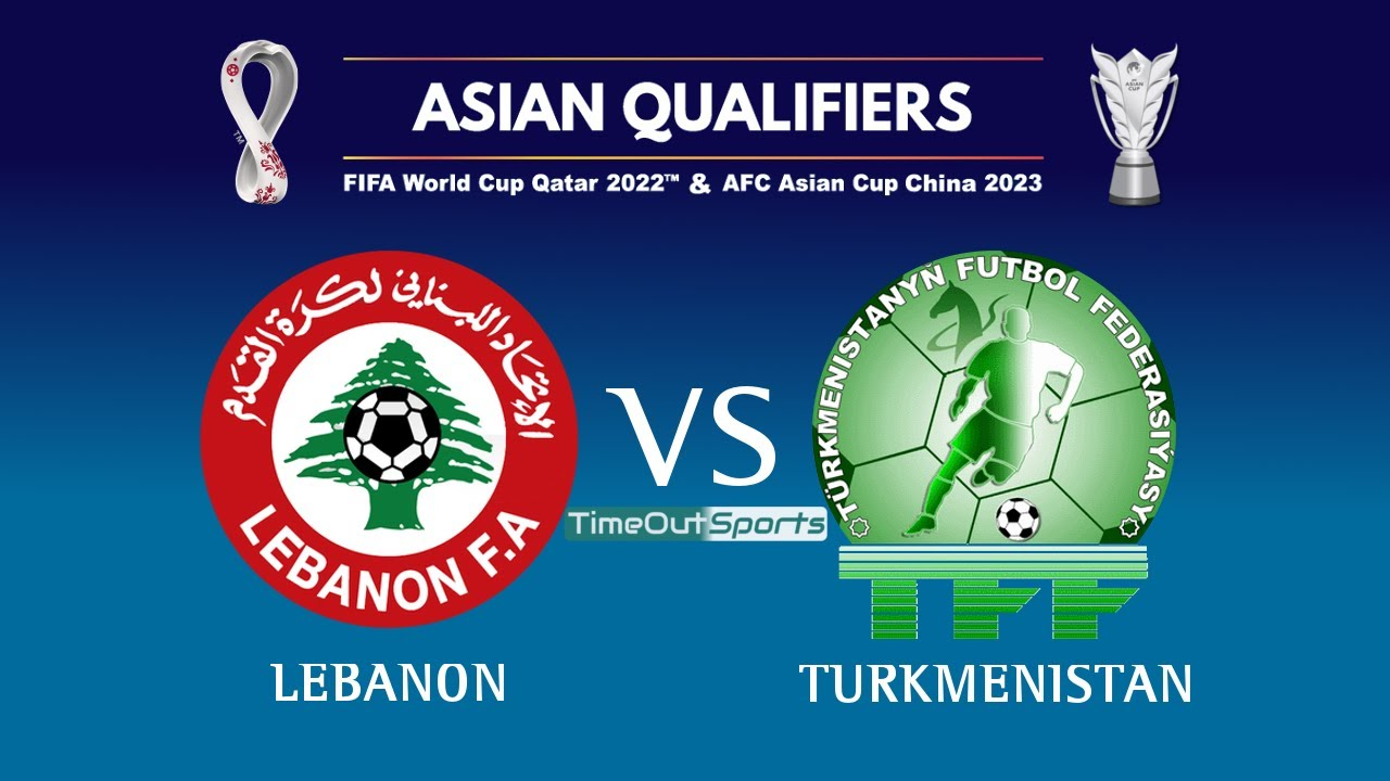 Lebanon Vs Turkmenistan 2 1 All Goals Fifa World Cup 2022 Afc Asian Cup 2023 Joint Qualifiers Youtube