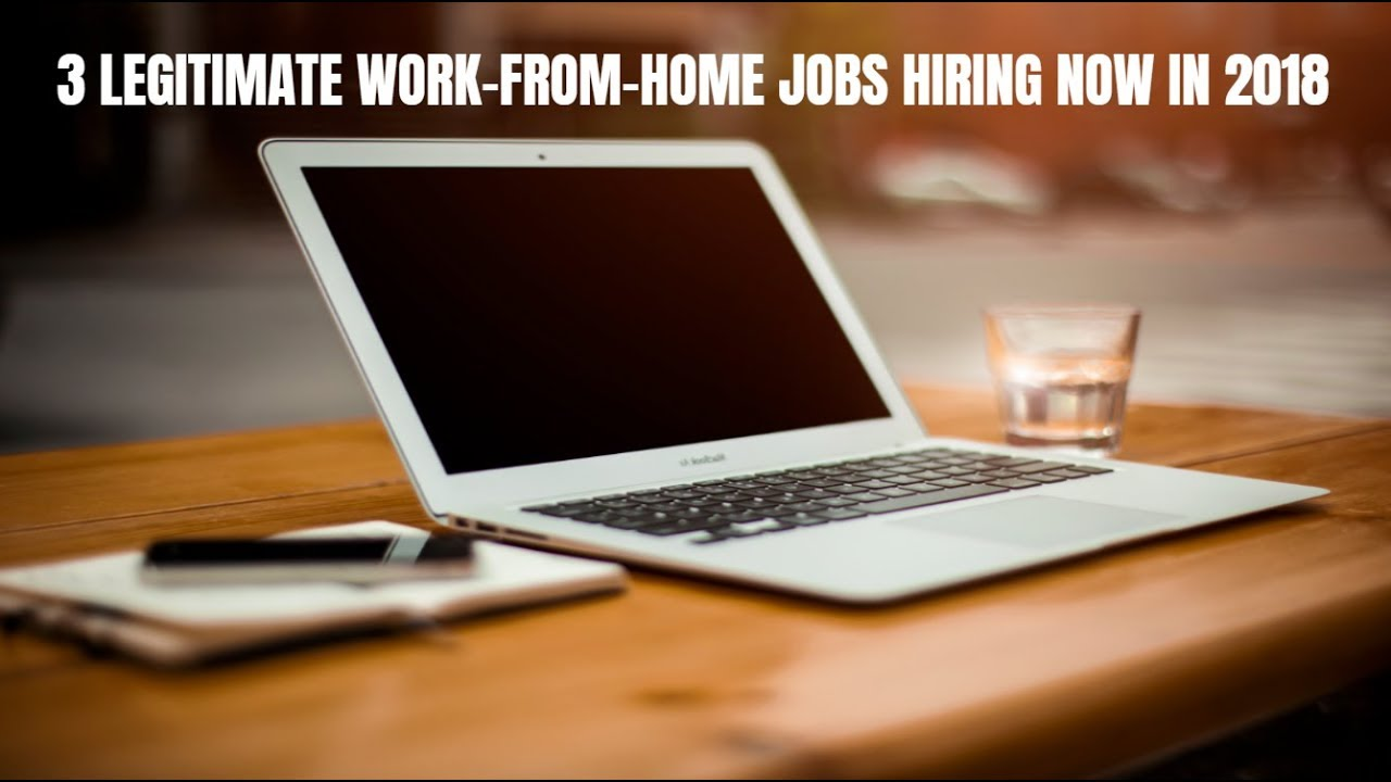 3 legitimate work from home jobs hiring now in 2018 youtube