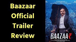 Baazaar Official Trailer Review, Baazaar Movie Trailer, Baazaar Film, बाज़ार ट्रेलर रिव्यू, Saif Ali