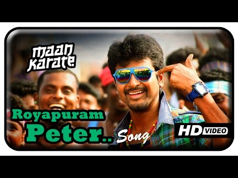 Maan Karate Tamil Movie - Royapuram Peter Song | Sivakarthikeyan | Hansika | Anirudh