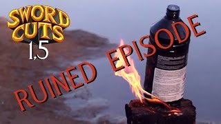 Longsword vs kerosene bottle – Sword Cuts 1,5 | Episode 9 (ruined episode)