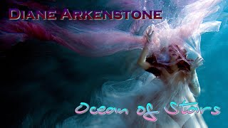 Diane Arkenstone × Ocean of Stars ( Relaxing, soothing music)