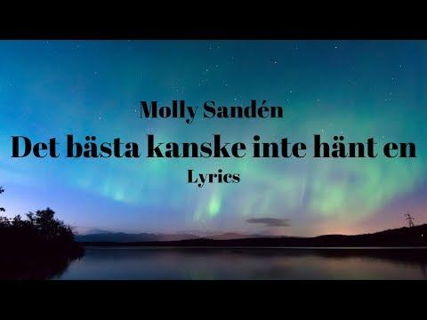 Molly Sandén - Det bästa kanske inte hänt en (lyrics Video)