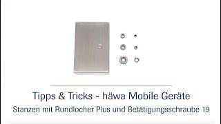 Tips und Tricks Rundlocher Plus – Betätigungsschraube 19 HD | häwa