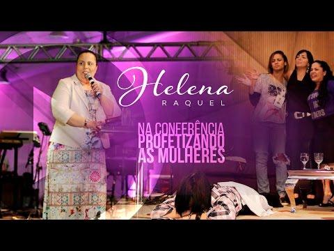 Helena Raquel - Conferência Profetizando às Mulheres 2015