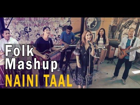 Abhaya & The Steam Engines - Naini Taal (FOLK MASHUP) LATEST
