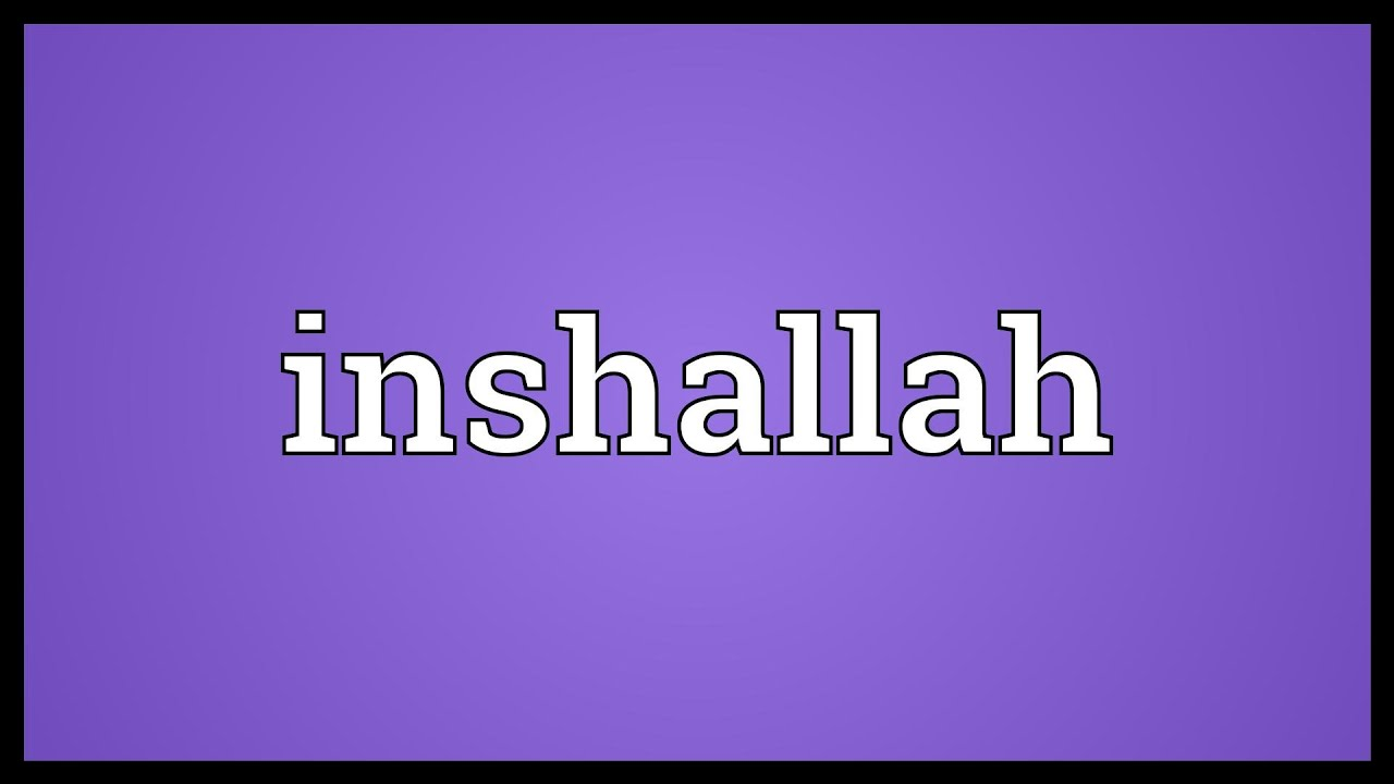 Inshallah Meaning - YouTube