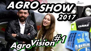 Agroshow 2017 odc 1 Agrovision #1