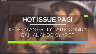 Kedekatan Prilly Latuconsina dan Aliando Syarief Hot Issue Pagi