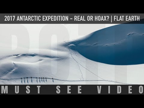 🇦🇶 2017 Antarctic Expedition - REAL or HOAX? ✅ FLAT EARTH