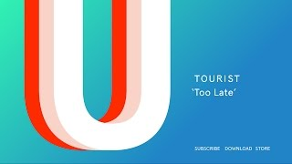 Tourist - Too Late (Official Audio)