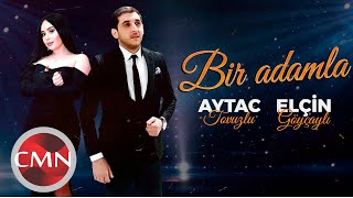Elcin Goycayli & Aytac Tovuzlu - Bir Adamla (Yeni 2021)