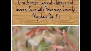 Olive Garden Copycat Chicken Gnocchi Soup W/ Homemade Gnocchi(vlogidays 14)
