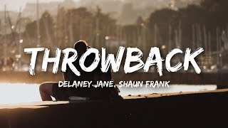 Delaney Jane - Throwback ft. Shaun Frank (Lyrics)