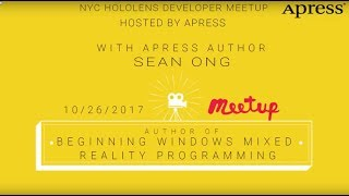 Apress I NYC Hololens Meetup & Interview with Sean Ong, Mixed Reality-specialist