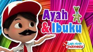 Lagu Anak Anak - Ayah Dan Ibu - Lagu Anak Indonesia - Nursery Rhymes - أغنية العائلة
