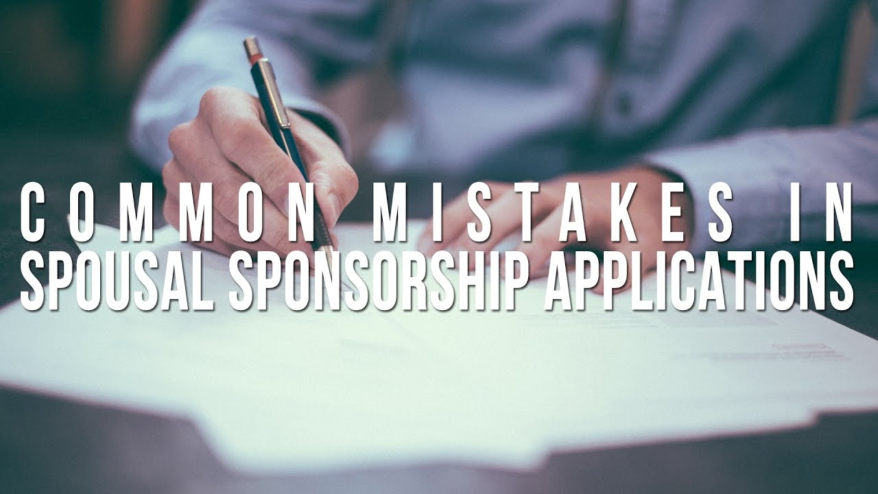 COMMON MISTAKES IN SPOUSAL SPONSORSHIP APPLICATIONS for Canada