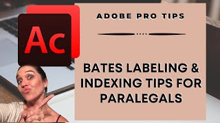 Bates Labeling and Indexing Tips for Paralegals: Adobe Acrobat Pro Tips