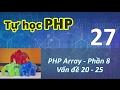 Tự học PHP - 27 PHP Array - 08 Vấn đề 20 - 25