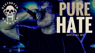 Distorted Mankind - Pure Hate (Official MV)