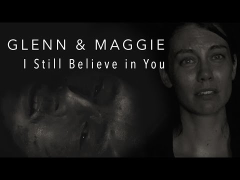 Glenn & Maggie (Gleggie) || I Still Believe in You